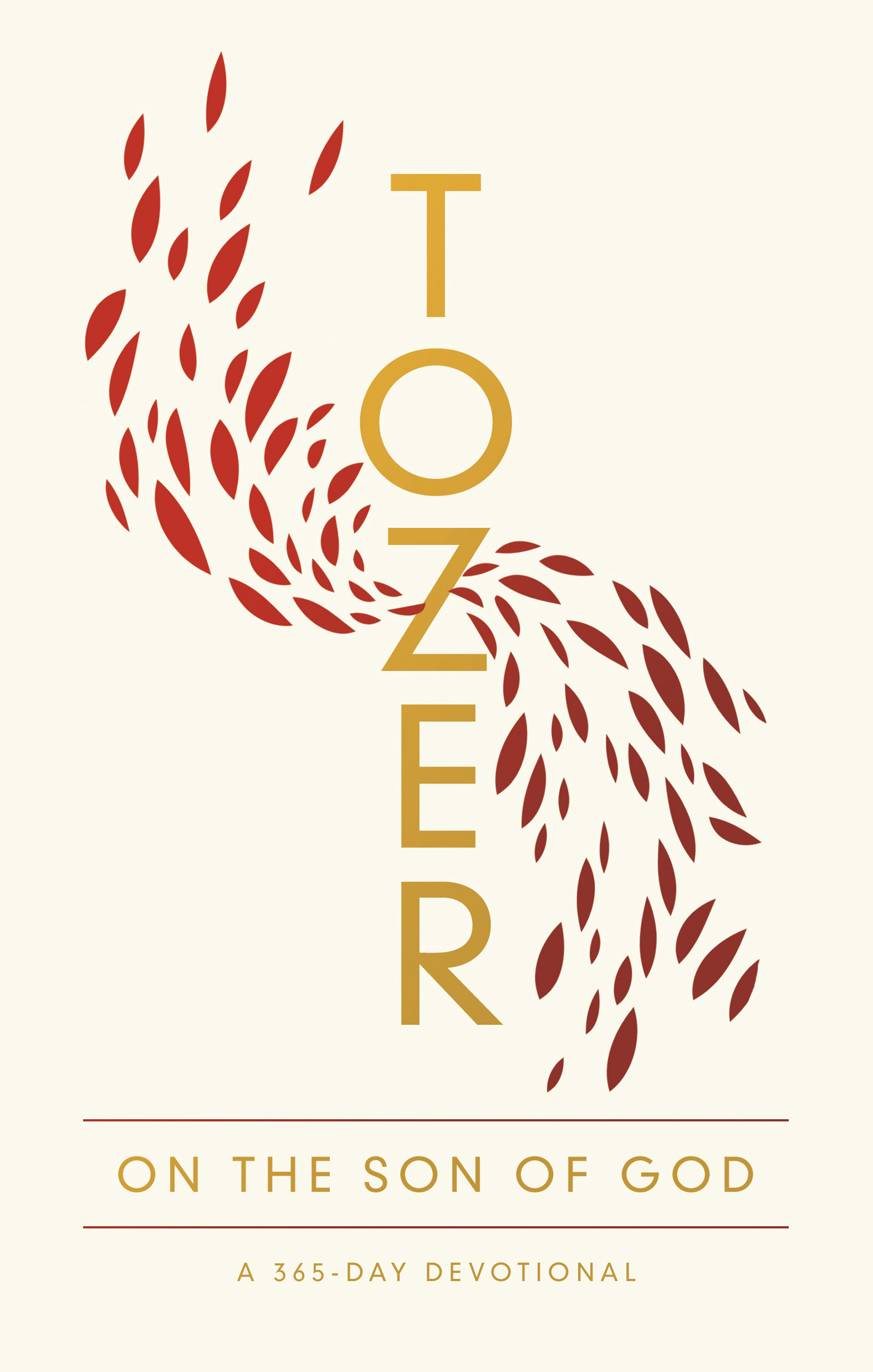 TOZER ON THE SON OF GOD: A 365-DAY DEVOTIONAL