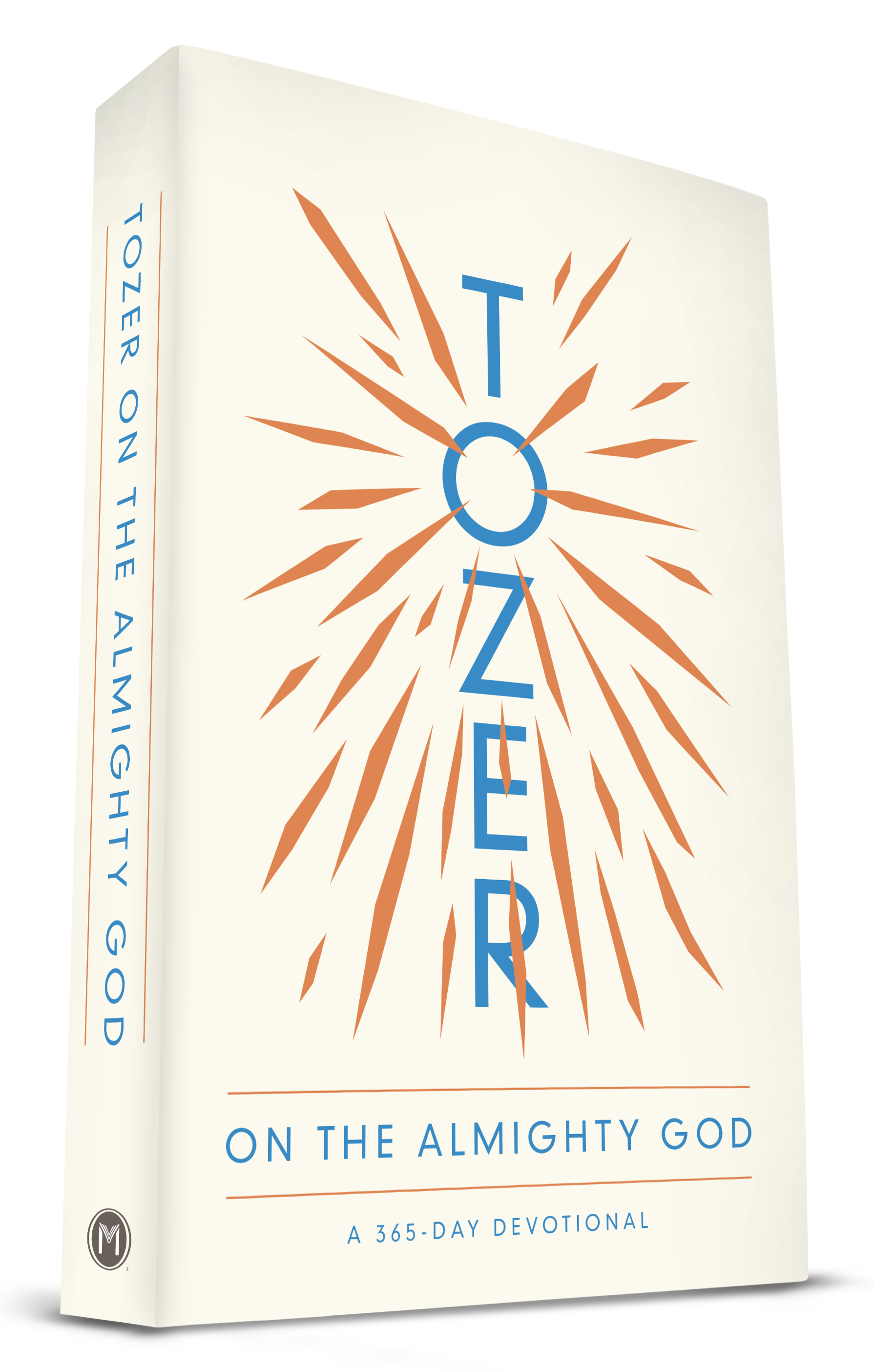 TOZER ON THE ALMIGHTY GOD: A 365-DAY DEVOTIONAL